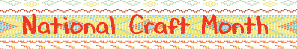 Crafters Month