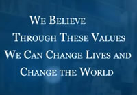 We Believe Through These Values We Can Change Live and Change the World