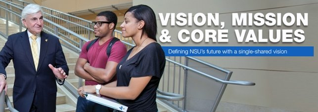 Vision, Mission, and Core Values...Defining NSU's future with a single-shared vision