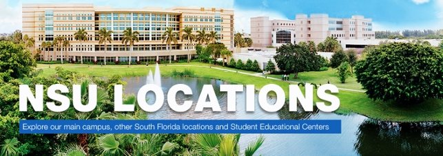 NSU Locations...Explore our main campus, other South Florida locations and our regional campuses
