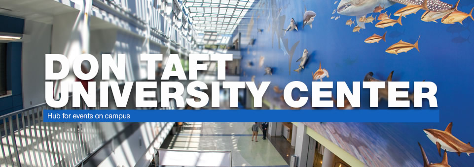 Don Taft University Center...Hub for events on campus