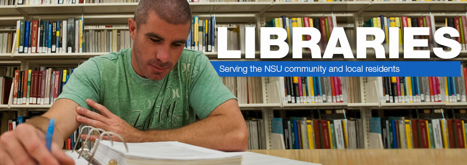 Libraries...Serving the NSU community and local residents