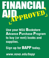 Use your NSU Bookstore Advance Purchase Program to buy (or rent) books and supplies.