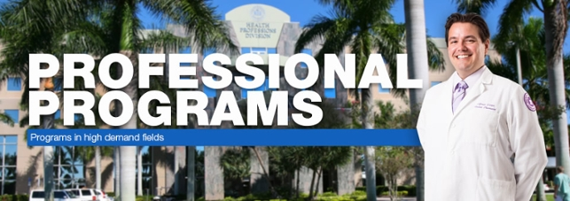 Professional Programs...Programs in high demand fields