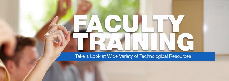 Faculty Training - Take a look at Wide Variety of Technological Resources