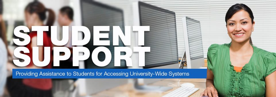Student Support - Providing Assistance to Students for Accessing University-Wide Systems