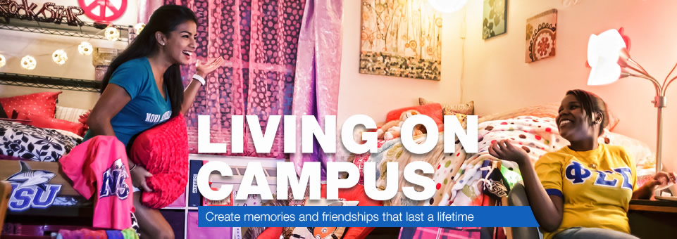 Living on Campus...Create memories and friendships that last a lifetime